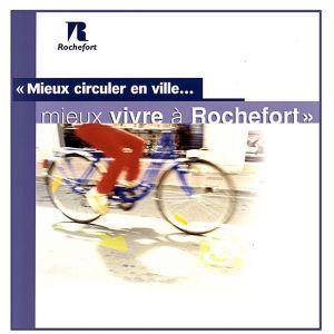 Agence RC2C La Rochelle  reportage sur le plan de circulation de Rochefort